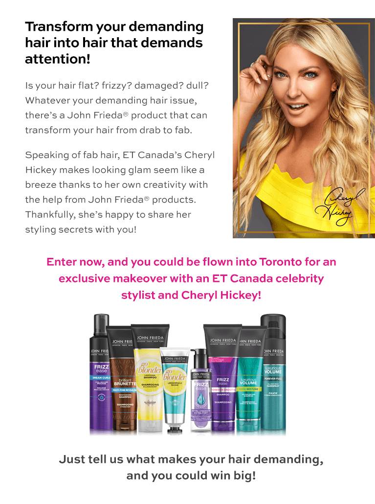 Transform Your Hair with John Frieda  |  ET Canada Contest