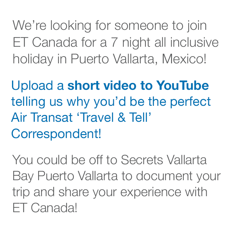 Air Transat Travel and Tell  | ETCanada Contest